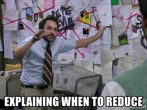explaining-when-to-reduce